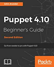 Puppet 4.10 Beginner's Guide: From newbie to pro with Puppet 4.10, 2nd Edition