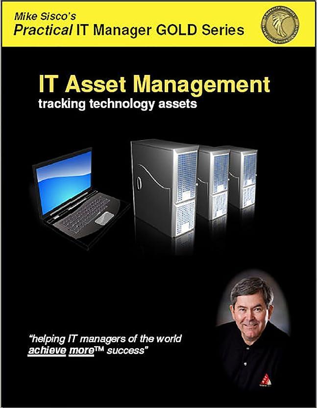 にじみ出るバンジョー筋肉のIT Asset Management: tracking technology assets (Practical IT Manager GOLD Series Book 8) (English Edition)