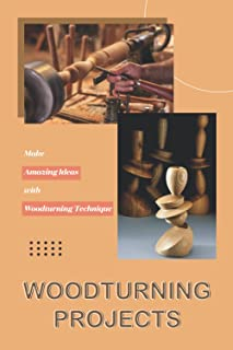 Woodturning Projects: Make Amazing Ideas with Woodturning Technique: Woodturning Patterns