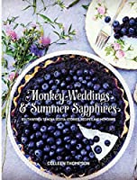 Monkey Weddings & Summer Sapphires: South Africa to Nova Scotia: Stories, Recipes and Memories