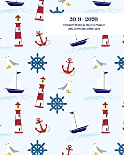 2019 - 2020 | 18 Month Weekly & Monthly Planner July 2019 to December 2020: Sailing Nautical Lighthouse Seagull Sailboat Vol 1 Monthly Calendar with ... Holidays– Calendar in Review/Notes 8 x 10 in.