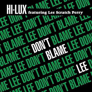 Don't Blame Lee (feat. Lee Scratch Perry)