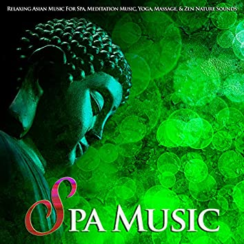 Spa Music: Relaxing Asian Music For Spa, Meditation Music, Yoga, Massage, & Zen Nature Sounds
