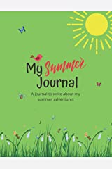 My Summer Journal: A Kids Journal to Write about Summer Adventures with Daily Writing Prompts Paperback