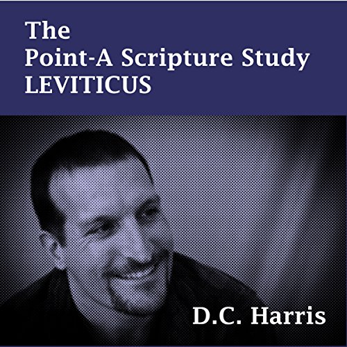 The Point-A Scripture Study: Leviticus audiobook cover art