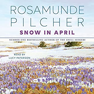 Snow in April                   By:                                                                                                                                 Rosamunde Pilcher                               Narrated by:                                                                                                                                 Lucy Paterson                      Length: 5 hrs and 1 min     49 ratings     Overall 4.6