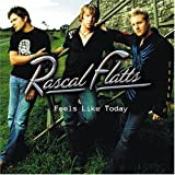Songtexte von Rascal Flatts - Feels Like Today