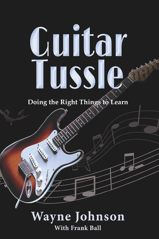 最高領域プロフィールGuitar Tussle: Doing the Right Things To Learn Guitar