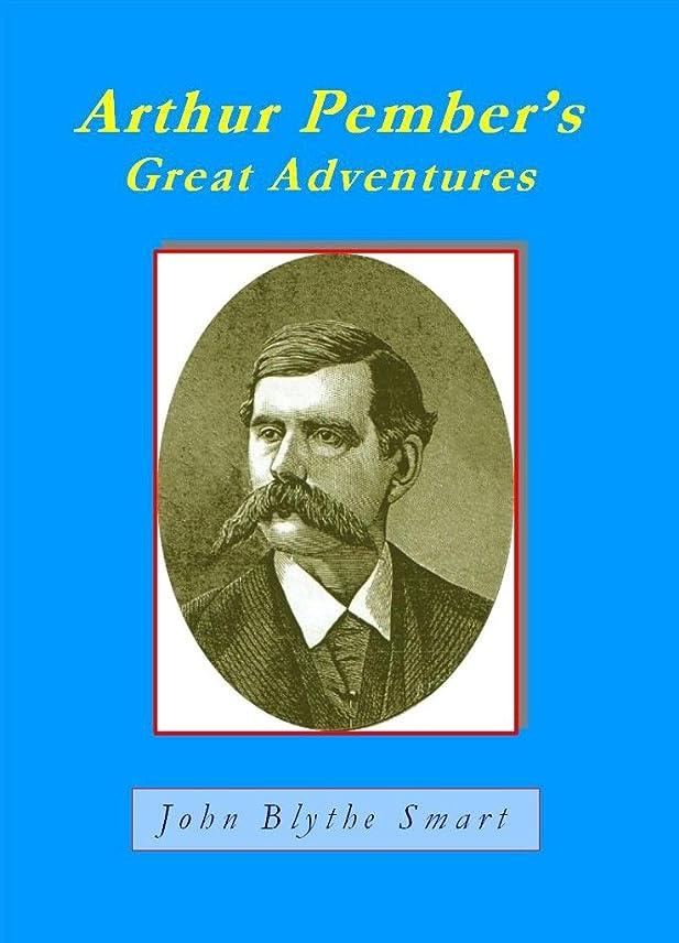 獣粒エイリアンArthur Pember's Great Adventures (English Edition)