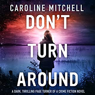 Don't Turn Around     Detective Jennifer Knight Crime Thriller Series, Volume 1              By:                                                                                                                                 Caroline Mitchell                               Narrated by:                                                                                                                                 Emma Newman                      Length: 10 hrs and 5 mins     81 ratings     Overall 4.0