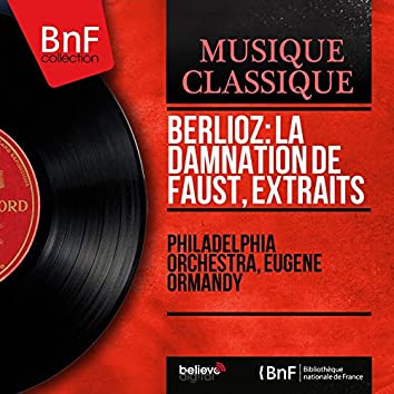 Berlioz: La damnation de Faust, extraits (Mono Version)
