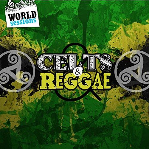 Celts & Reggae: Best Songs of Roots Celtic Regae & Dub. Greatest Top Hits of World Folk Music