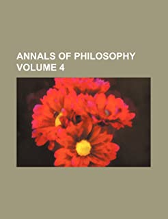 Annals of Philosophy Volume 4
