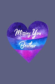 Missing You Brother: Guided Grief Prompts Journal Memory Book For Grieving And Processing The Death Of An Older Or Younger Brother Workbook Ribbon Heart Design Soft Cover