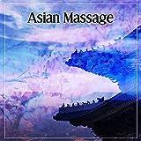 Asian Massage – Deep Relaxing Chinese Music for Spa, Massage, Wellness, Asian Flute, Zen Meditation, Chakra