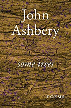 Some Trees: Poems by [John Ashbery]