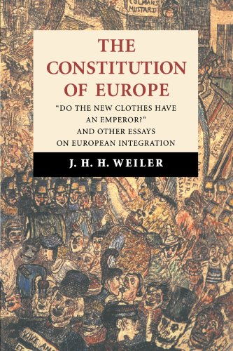 """The Constitution of Europe: """"Do the New Clothes Have An Emperor? """" And Other Essays on European Integration"""