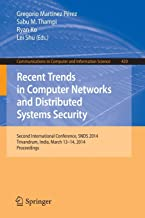 Recent Trends in Computer Networks and Distributed Systems Security: Second International Conference, SNDS 2014, Trivandru...