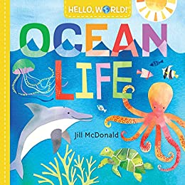 Hello, World! Ocean Life by [Jill McDonald]