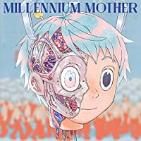 Millennium Mother(初回生産限定盤)(DVD付)