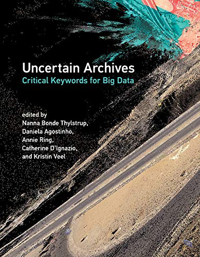 Uncertain Archives: Critical Keywords for Big Data Front Cover