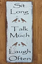 Sit Long, Talk Much, Laugh Often Rustic Wall Sign Primitive Wall Decor Distressed Farmhouse Wall Decor Sign - s4