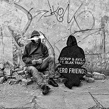 Zero Friends (feat. Blak Trash)