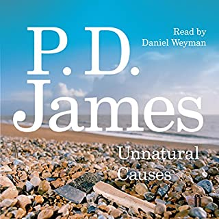Unnatural Causes                   By:                                                                                                                                 P. D. James                               Narrated by:                                                                                                                                 Daniel Weyman                      Length: 7 hrs and 29 mins     91 ratings     Overall 4.5