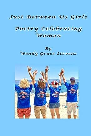 Just Between Us Girls: Poetry Celebrating Women