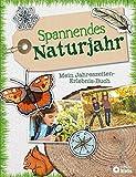 Spannendes Naturjahr - Mein Jahreszeiten-Erlebnis-Buch: 140 tolle Ideen für Frühling, Sommer, Herbst & Winter