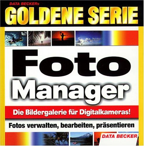 Foto Manager, 1 CD-ROM Die Bildergalerie für Digitalkameras. Fotos verwalten, bearbeiten, präsentieren. Für Windows95/98/98SE/NT4 SP6/2000/Me