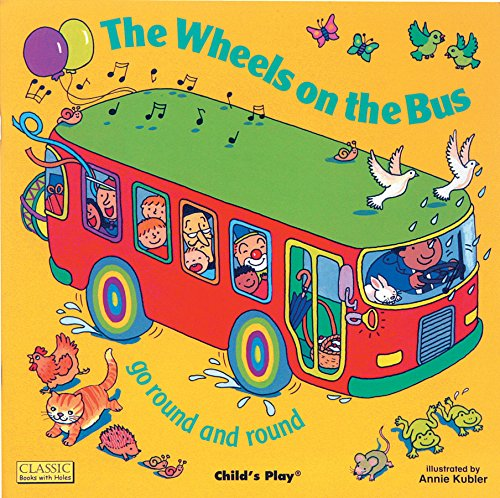 The Wheels on the Bus go Round and Round (Classic Books with Holes 8x8)