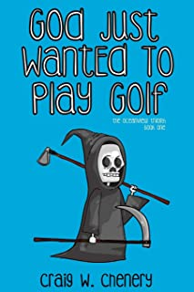 God Just Wanted To Play Golf (The Oceanview Trilogy) (Volume 1)
