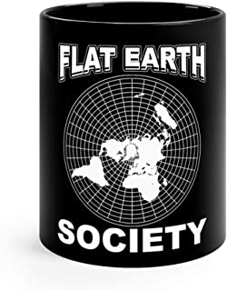 Flat Earth Society Conspiracy Theory Earther Funny Cute Mug Cups Ceramic 11oz Black