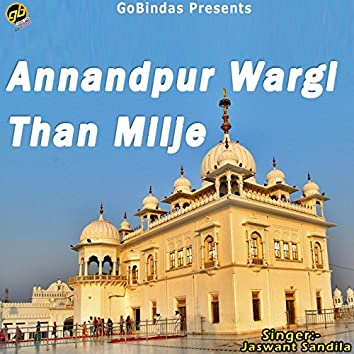 Annandpur Wargi Than Milje