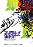 The Manual of Psychedelic Support: A Practical Guide to Establishing and Facilitating Care Services at Music Festivals and Other Events (English Edition)