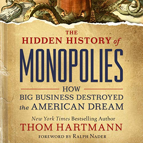 The Hidden History of Monopolies cover art