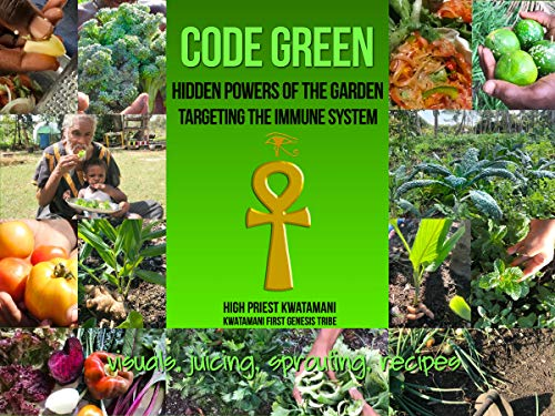 Code Green: Hidden Powers of the Garden Targeting the Immune System (English Edition)
