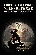 Vortex Control Self-Defense: Hand to Hand Street Fighting Tactics: 7