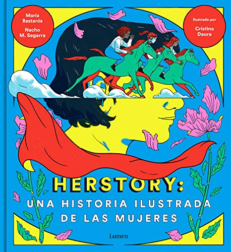 Herstory: Una historia ilustrada de las mujeres / Herstory: An Illustrated History about Women (Lumen Gráfica)