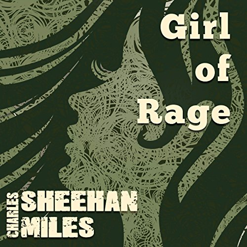 Girl of Rage Audiobook By Charles Sheehan-Miles cover art