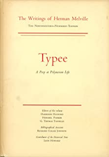 Typee, A Peep at Polynesian Life; The Writings of Herman Melville, The Northwestern-Newberry Edition, Volume 1