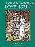 Lohengrin: In Full Score (Dover Music Scores)