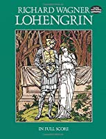 Wagner: Lohengrin in Full Score