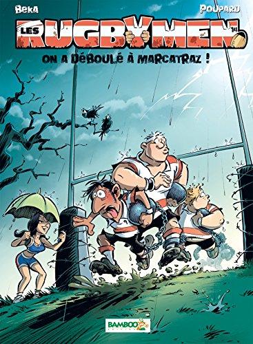 Les Rugbymen - tome 14 - On a déboulé à Marcatraz !