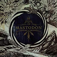 Call Of The Mastodon by Mastodon (2006-05-03)