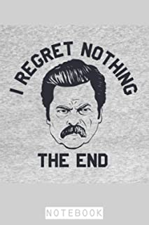 Ron Swanson Parks And Rec I Regret Nothing Notebook: Lined College Ruled Paper, 6x9 120 Pages, Matte Finish Cover, Journa...