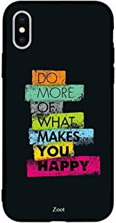 iPhone XS Max / 10s Max Case Cover Do More Of What Makes You Happy Zoot High Quality Design Phone Covers