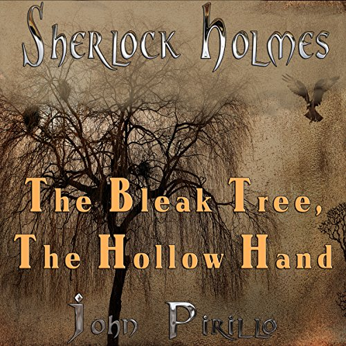Sherlock Holmes: The Bleak Tree, the Hollow Hand audiobook cover art