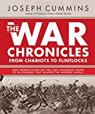 The War Chronicles: From Chariots to Flintlocks: From Chariots to Flintlocks